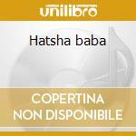 Hatsha baba cd musicale di Bernard Mayo