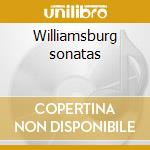 Williamsburg sonatas cd musicale