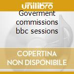 Goverment commissions bbc sessions cd musicale di Mogwai