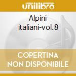 Alpini italiani-vol.8 cd musicale di Girasoli