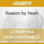 Reason by heart cd musicale di Scanner