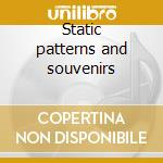 Static patterns and souvenirs cd musicale di Lorna