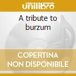 A tribute to burzum cd musicale