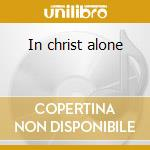 In christ alone cd musicale