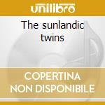 The sunlandic twins cd musicale