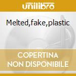 Melted,fake,plastic cd musicale di Stuntman 5