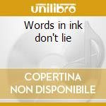 Words in ink don't lie cd musicale