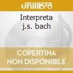 Interpreta j.s. bach cd musicale
