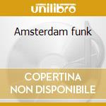 Amsterdam funk cd musicale di Fall Free