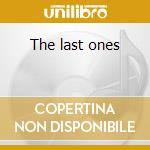 The last ones cd musicale