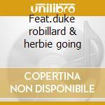Feat.duke robillard & herbie going cd musicale