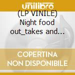 (LP VINILE) Night food out_takes and black ark sessions lp vinile