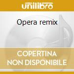 Opera remix cd musicale di Tape/operette