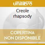 Creole rhapsody cd musicale di D'andrea franco trio