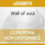 Wall of soul cd musicale di Spyritual