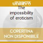 The impossibility of eroticism cd musicale di Creme de menthe