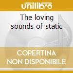 The loving sounds of static cd musicale di Band Mobius