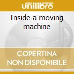 Inside a moving machine cd musicale di Mui