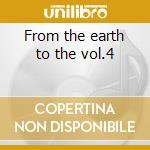 From the earth to the vol.4 cd musicale di My cat is an alien/christina c