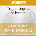 Trojan singles collection cd musicale