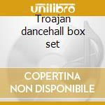 Troajan dancehall box set cd musicale
