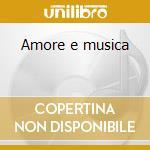 Amore e musica cd musicale di Andrea Binetti
