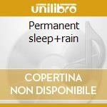 Permanent sleep+rain cd musicale di Lowlife