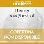 Eternity road/best of cd musicale di Lowlife