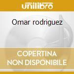 Omar rodriguez cd musicale di Omar Rodriguez