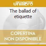 The ballad of etiquette cd musicale di Richard Jobson