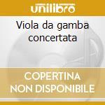 Viola da gamba concertata cd musicale di Telemann