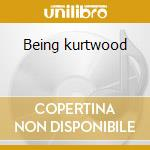 Being kurtwood cd musicale di Drive Zucchini
