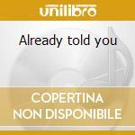Already told you cd musicale di Farina Geoff