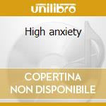 High anxiety cd musicale di Eternals