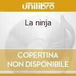 La ninja cd musicale di Mia doi todd
