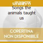 Songs the animals taught us cd musicale di Roommate