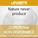 Nature never produce cd musicale di Agf & zavoloka