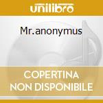 Mr.anonymus cd musicale di Mr.anonymus
