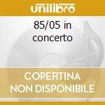 85/05 in concerto cd musicale di Coco Batisto