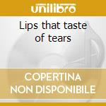 Lips that taste of tears cd musicale di Trembling blue stars