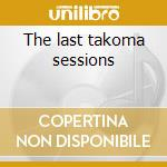 The last takoma sessions cd musicale di Mark Fosson