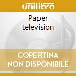 Paper television cd musicale di The Blow
