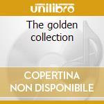 The golden collection cd musicale di Artisti Vari