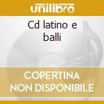 Cd latino e balli cd musicale di Artisti Vari