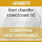 Kerri chandler coast2coast 02 cd musicale di Artisti Vari