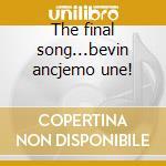 The final song...bevin ancjemo une! cd musicale di Quella mezza sporca dozzina
