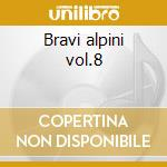 Bravi alpini vol.8 cd musicale