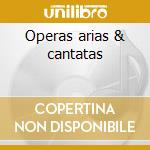 Operas arias & cantatas cd musicale di Haendel
