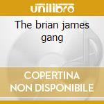 The brian james gang cd musicale di Brian james gang