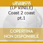 (LP VINILE) Coast 2 coast pt.1 lp vinile di Ame